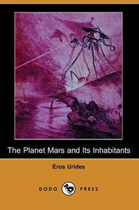 The Planet Mars and Its Inhabitants (Dodo Press)