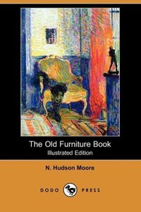 The Old Furniture Book (Illustrated Edition) (Dodo Press)