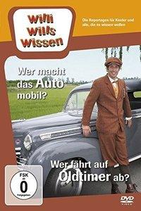 Willi wills wissen. Wer macht das Auto mobil? / Wer fährt Oldtim