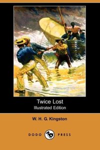 Twice Lost (Illustrated Edition) (Dodo Press)