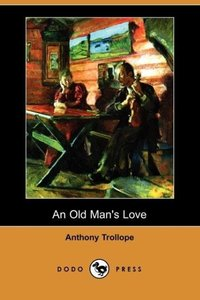 An Old Man's Love (Dodo Press)