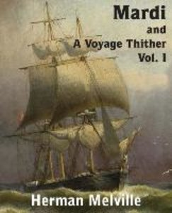 Mardi and A Voyage Thither, Vol. I
