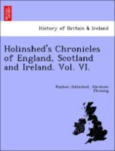 Holinshed's Chronicles of England, Scotland and Ireland. Vol. VI