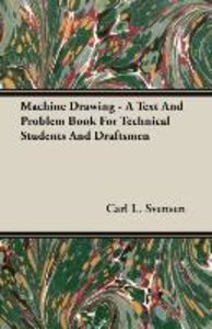 Machine Drawing - A Text And Problem Book For Technical Students