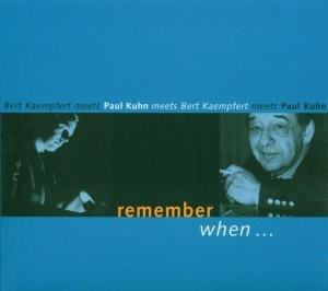 Remember When...(Paul Kuhn Meets Bert Kaempfert)