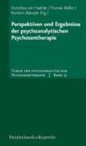 Perspektiven und Ergebnisse der psychoanalytischen Psychosenther