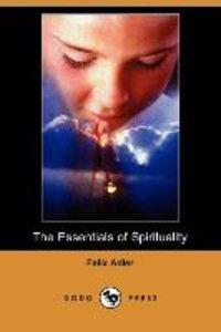 The Essentials of Spirituality (Dodo Press)