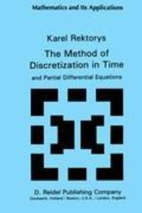 The Method of Discretization in Time and Partial Differential Eq
