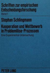 Kooperation und Wettbewerb in Problemlöse-Prozessen