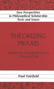 Theorizing Praxis