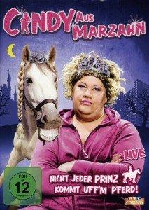 Cindy aus Marzahn - Nicht jeder Prinz kommt uffm Pferd