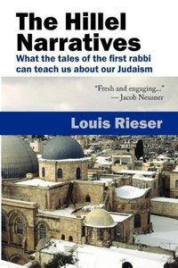 The Hillel Narratives: What the Tales of the First Rabbi Can Tea