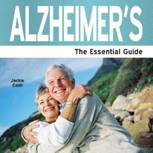 Alzheimers - The Essential Guide