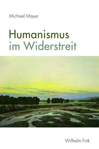 Humanismus im Widerstreit