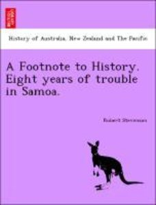 A Footnote to History. Eight years of trouble in Samoa.