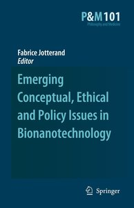 Emerging Conceptual, Ethical and Policy Issues in Bionanotechnol