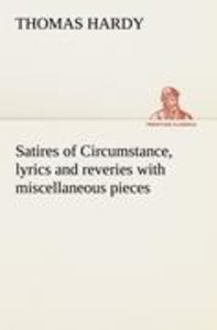 Satires of Circumstance, lyrics and reveries with miscellaneous