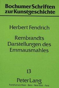 Rembrandts Darstellungen des Emmausmahles