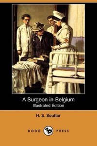 A Surgeon in Belgium (Illustrated Edition) (Dodo Press)