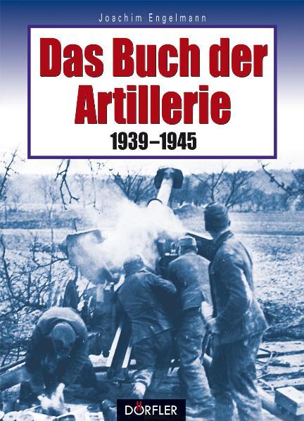 Das Buch der Artillerie 1939-1945 - zum Schließen ins Bild klicken
