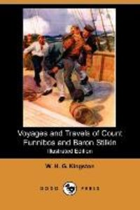 Voyages and Travels of Count Funnibos and Baron Stilkin (Illustr