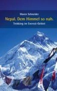 Schneider, M: Nepal. Dem Himmel so nah.