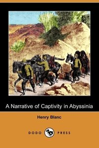 A Narrative of Captivity in Abyssinia (Dodo Press)