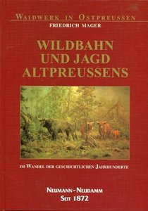 Wildbahn und Jagd Altpreußens