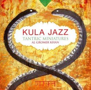 Kula Jazz-Tantric Miniatures