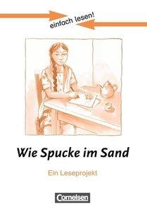 einfach lesen! Niveau 3. Wie Spucke im Sand. Arbeitsbuch mit Lös