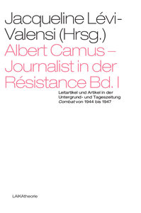 Albert Camus - Journalist in der Résistance Bd. I