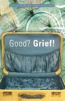 Good? Grief! - zum Schließen ins Bild klicken
