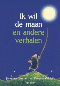 Ik wil de maan en andere verhalen / druk 1
