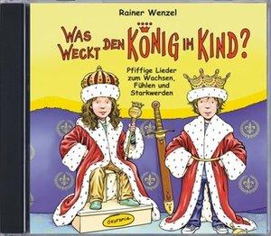 Was weckt den König im Kind? (CD)