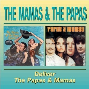 The Mamas & The Papas Deliver/Papas & The Mamas