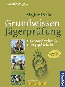 Seibt, S: Grundwissen Jägerprüfung