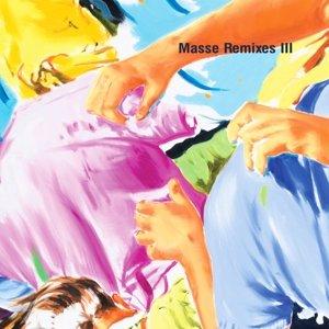 Masse Remixes III