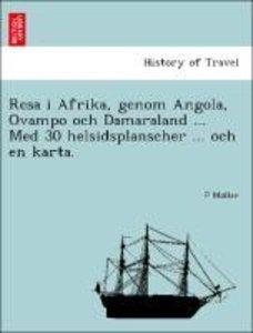 Resa i Afrika, genom Angola, Ovampo och Damaraland ... Med 30 he