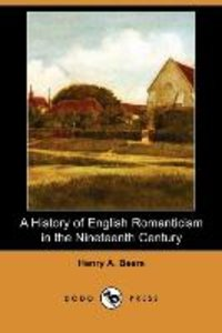 A History of English Romanticism in the Nineteenth Century (Dodo