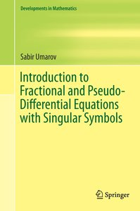 Introduction to Fractional and Pseudo-Differential Equations wit