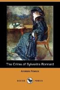 The Crime of Sylvestre Bonnard (Dodo Press)