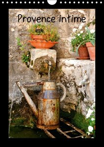 Provence intime (Calendrier mural 2015 DIN A4 vertical)