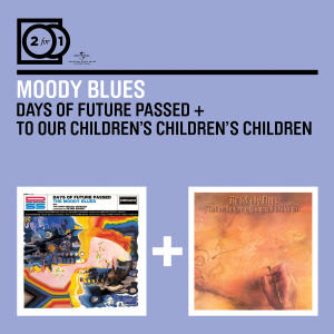 2 For 1:Days Of Future Passed/To Our Children's CH