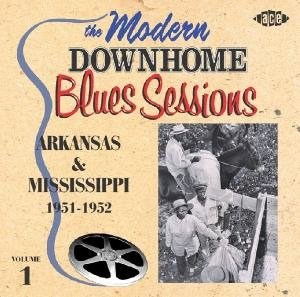 The Modern Downhome Blues Sessions: Arkansas & Mis