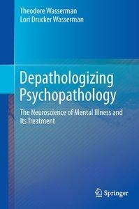 Depathologizing Psychopathology