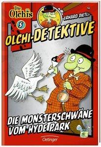 Olchi-Detektive 05. Die Monsterschwäne vom Hyde Park