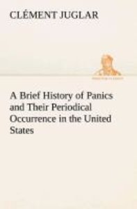A Brief History of Panics and Their Periodical Occurrence in the
