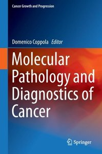 Molecular Pathology and Diagnostics of Cancer