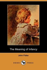 The Meaning of Infancy (Dodo Press)