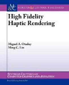 High Fidelity Haptic Rendering